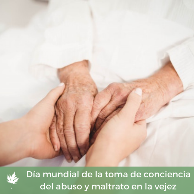 Dia mundial de la toma de conciencia del abuso y maltrato en la vejez